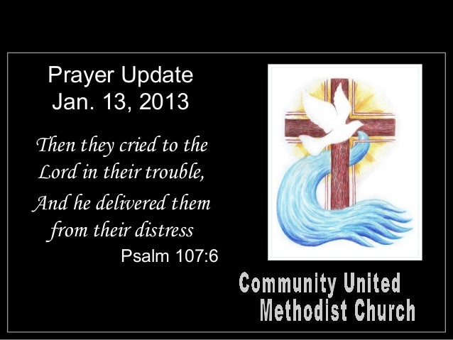 Prayer Update Jan. 13, 2013Then they cried to theLord in their trouble,And he delivered them from their distress          ...