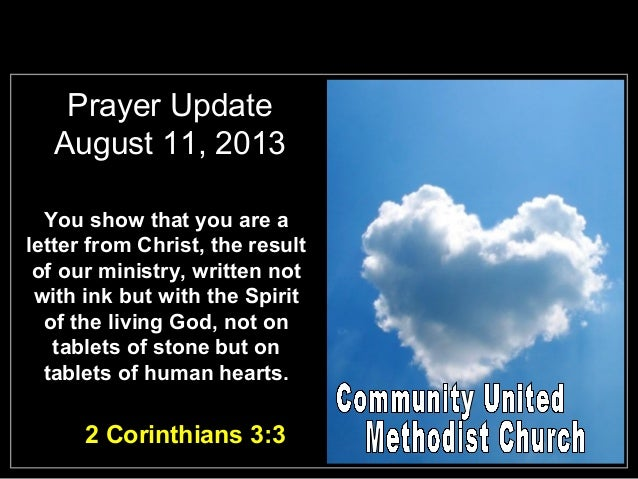 Prayer Update August 11, 2013 You show that you are a letter from Christ, the result of our ministry, written not with ink...