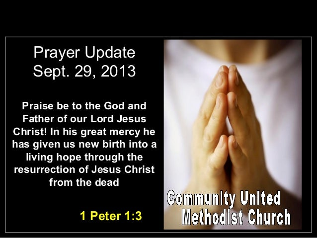Prayer Update Sept. 29, 2013 Praise be to the God and Father of our Lord Jesus Christ! In his great mercy he has given us ...