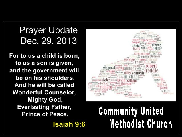 Prayer Update Dec. 29, 2013 For to us a child is born, to us a son is given, and the government will be on his shoulders. ...