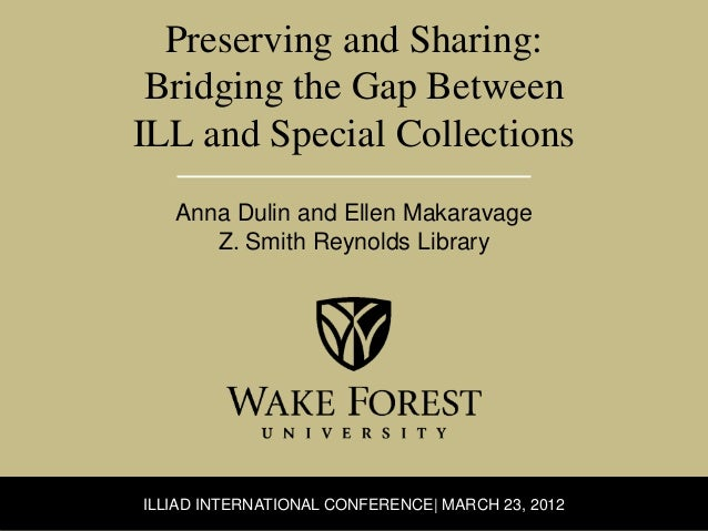 Preserving and Sharing: Bridging the Gap BetweenILL and Special Collections   Anna Dulin and Ellen Makaravage      Z. Smit...