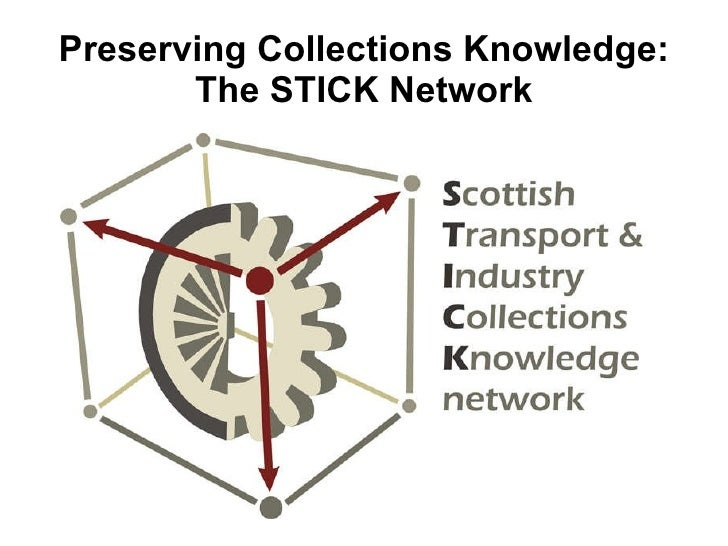 Preserving Collections Knowledge: The STICK Network
