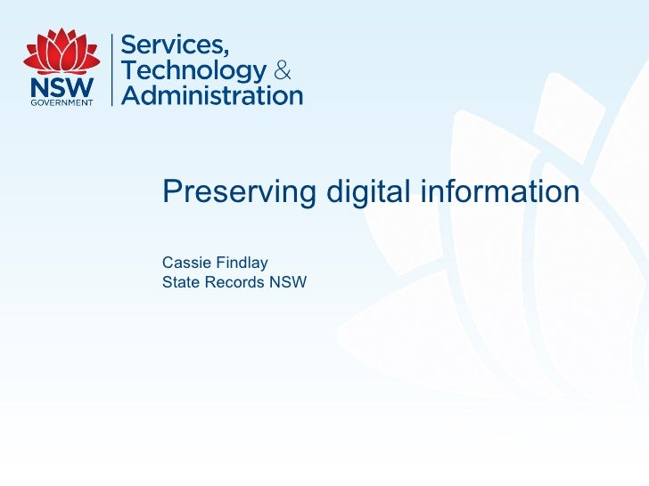 Preserving digital information  Cassie Findlay State Records NSW