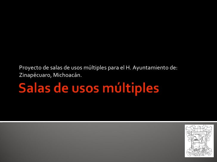Proyecto de salas de usos múltiples para el H. Ayuntamiento de: Zinapécuaro, Michoacán.