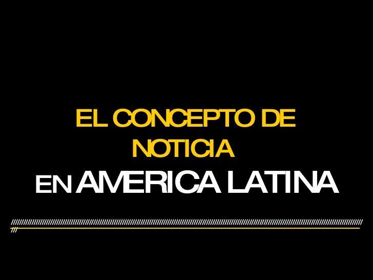 Concepto De Noticia En America Latina