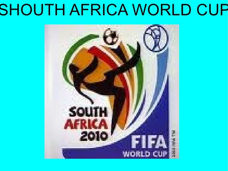 SHOUTH AFRICA WORLD CUP