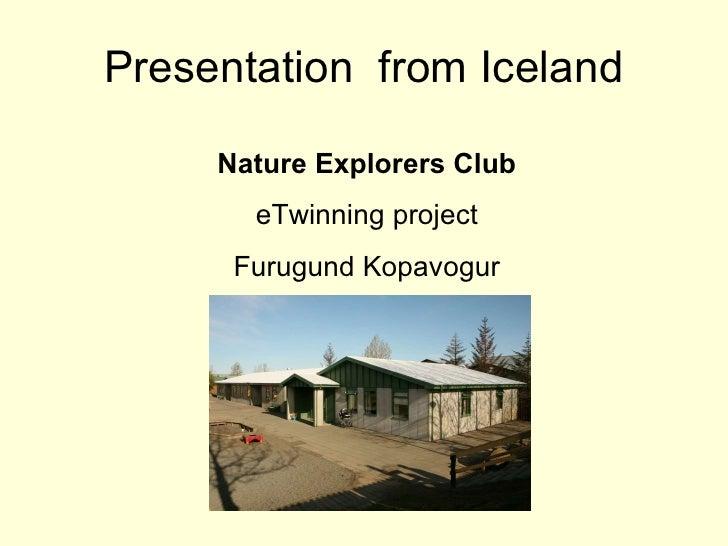 Presentation  from Iceland Nature Explorers Club eTwinning project Furugund Kopavogur