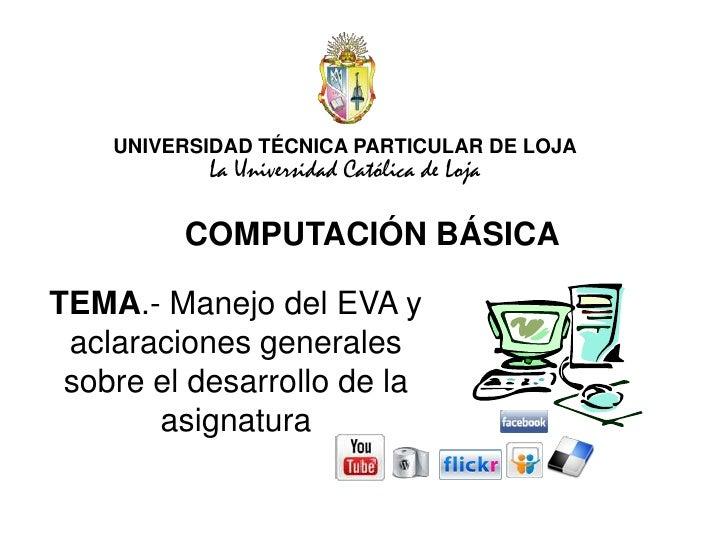 UNIVERSIDAD TÉCNICA PARTICULAR DE LOJA           La Universidad Católica de Loja         COMPUTACIÓN BÁSICATEMA.- Manejo d...