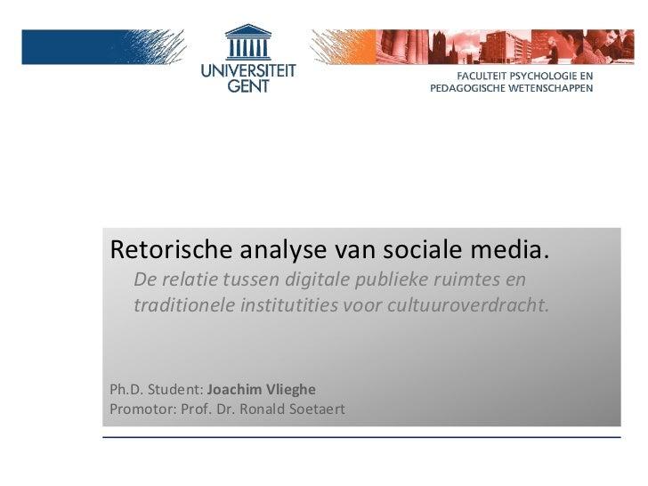 Retorische analyse van sociale media.   De relatie tussen digitale publieke ruimtes en   traditionele institutities voor c...