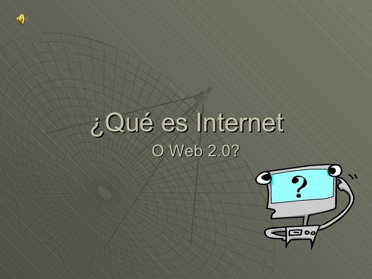 ¿Qué es Internet O Web 2.0?