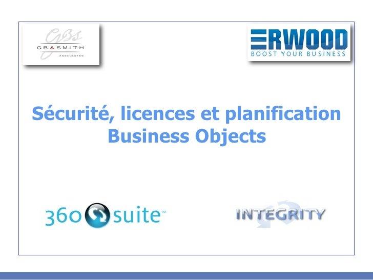 Sécurité, licences et planification        Business Objects