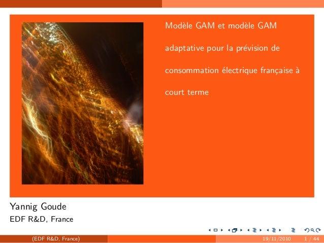 beamer-logo Mod`ele GAM et mod`ele GAM adaptative pour la pr´evision de consommation ´electrique fran¸caise `a court terme...