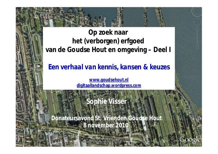 Op zoek naar        het (verborgen) erfgoedvan de Goudse Hout en omgeving – Deel IEen verhaal van kennis, kansen & keuzes ...