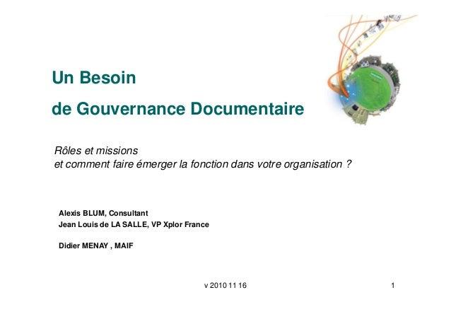 v 2010 11 16 1 Un Besoin de Gouvernance Documentaire Rôles et missions et comment faire émerger la fonction dans votre org...