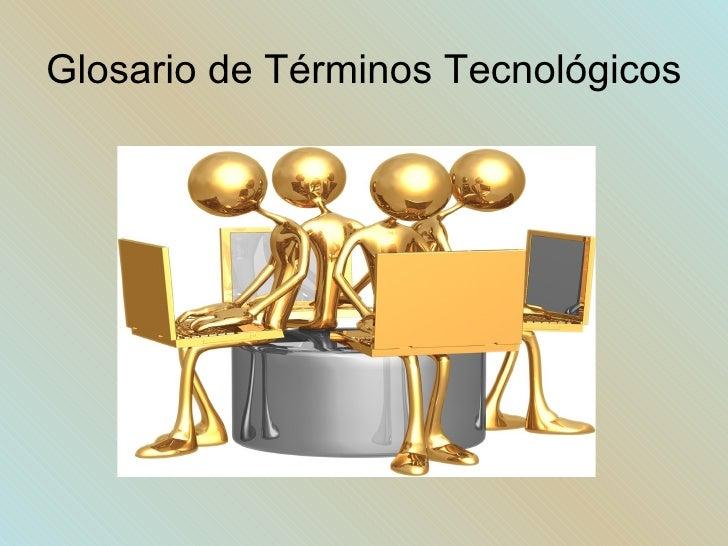 Glosario de Términos Tecnológicos