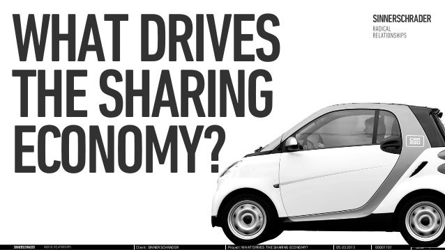 WHAT DRIVESTHE SHARINGECONOMY?     Client: SINNERSCHRADER   Project: WHAT DRIVES THE SHARING ECONOMY?   05.03.2013   00001...