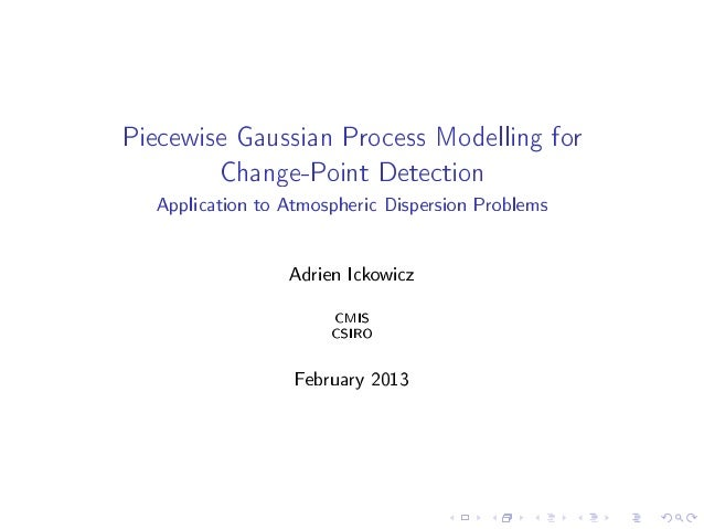 Piecewise Gaussian Process Modelling for         Change-Point Detection  Application to Atmospheric Dispersion Problems   ...