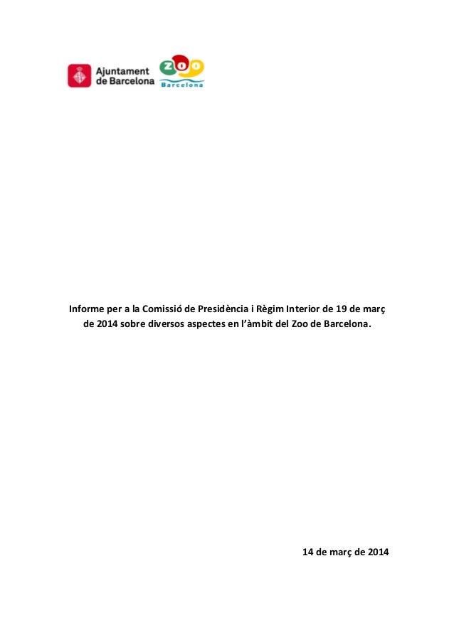 Informe per a la Comissió de Presidència i Règim Interior de 19 de març de 2014 sobre diversos aspectes en l'àmbit del Zoo...