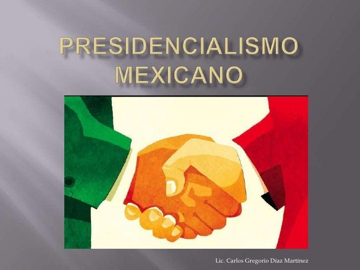 Presidencialismo Mexicano