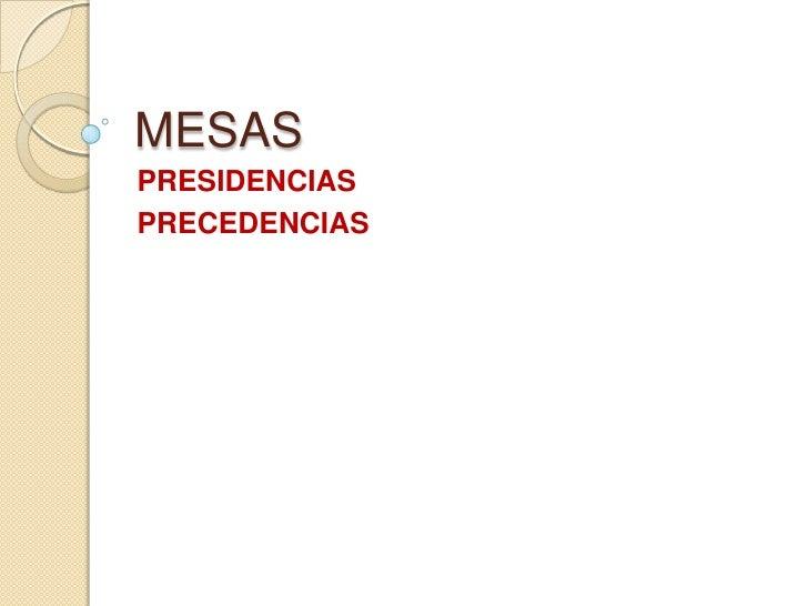 MESASPRESIDENCIASPRECEDENCIAS