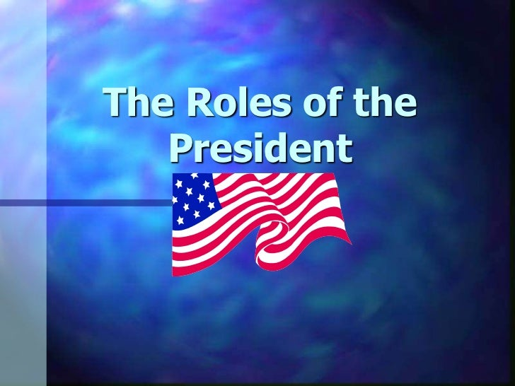 The Roles of the President<br />