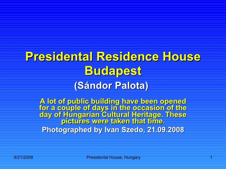 Presidental Residence House Budapest (Sándor Palota)   A lot of public building have been opened for a couple of days in t...