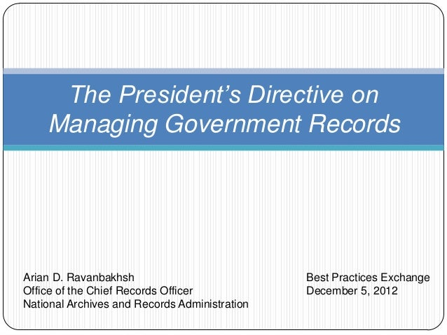 The President's Directive on    Managing Government RecordsArian D. Ravanbakhsh                           Best Practices E...