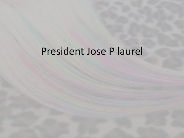 President Jose P laurel