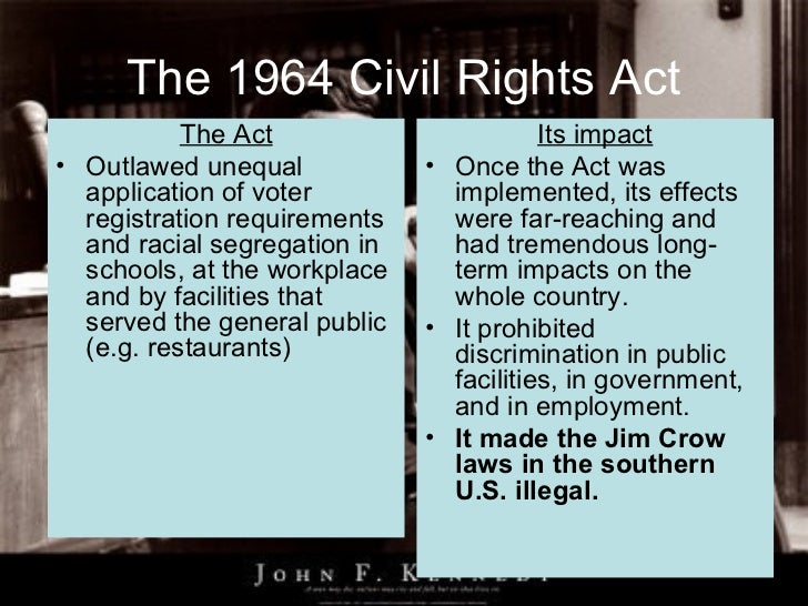 cultural impacts of the civil rights act essay The civil rights act of 1964: impact on america the civil rights act of 1964 was (in many well-credited opinions) one of the most extreme controversies in american history besides from being an important step to equality, it was also a glimmering beacon of hope for all of those who fell victim to discrimination.