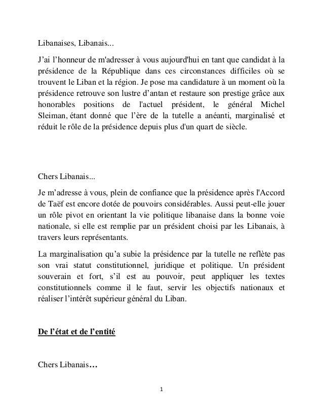 1 Libanaises, Libanais... J'ai l'honneur de m'adresser à vous aujourd'hui en tant que candidat à la présidence de la Répub...