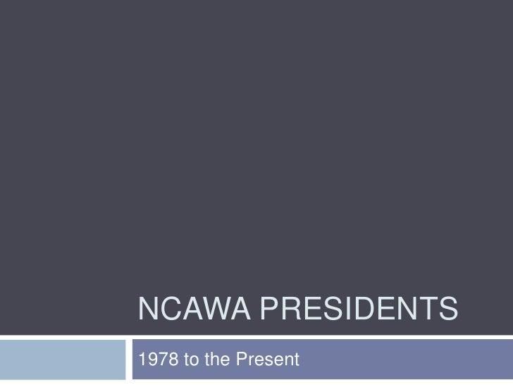 NCAWA Presidents