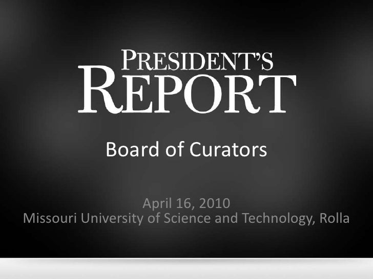 Board of Curators<br />April 16, 2010Missouri University of Science and Technology, Rolla<br />