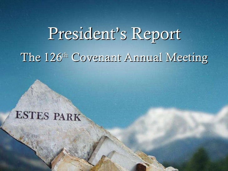 President's Report The 126 th  Covenant Annual Meeting