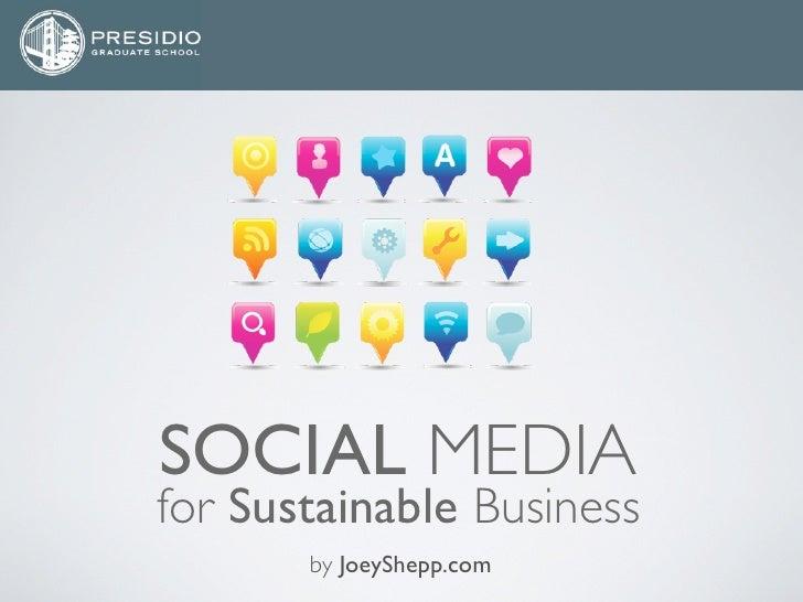 Presidio MBA: Social Media For Sustainable Business By @JoeyShepp