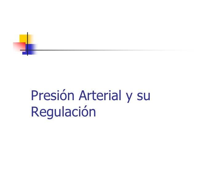 Presión Arterial y su Regulación