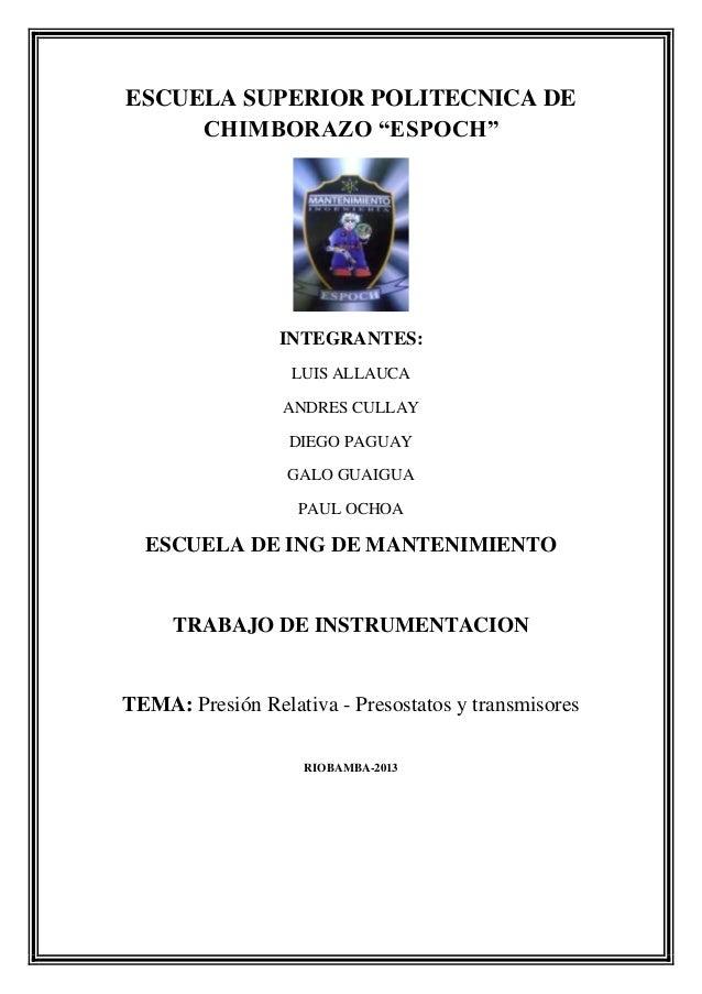 """ESCUELA SUPERIOR POLITECNICA DE CHIMBORAZO """"ESPOCH""""  INTEGRANTES: LUIS ALLAUCA ANDRES CULLAY DIEGO PAGUAY GALO GUAIGUA PAU..."""
