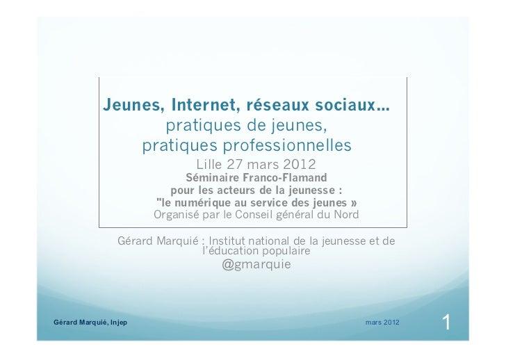 Jeunes, Internet, réseaux sociaux… (Lille 27 mars 2012)