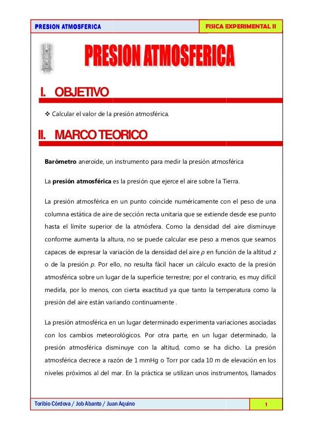 PRESION ATMOSFERICAPRESION ATMOSFERICAPRESION ATMOSFERICAPRESION ATMOSFERICA Toribio Córdova / Job Abanto / Juan Aquino I....