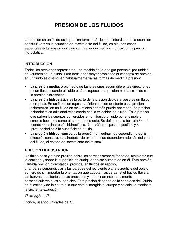 PRESION DE LOS FLUIDOSLa presión en un fluido es la presión termodinámica que interviene en la ecuaciónconstitutiva y en l...