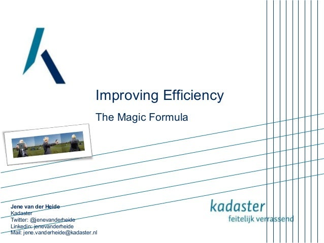 Improving Efficiency, the magic formula