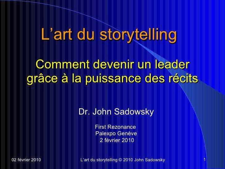 L'art du storytelling   Comment devenir un leader gr âc e  à  la puissance des r éc its Dr. John Sadowsky First Rezonance ...
