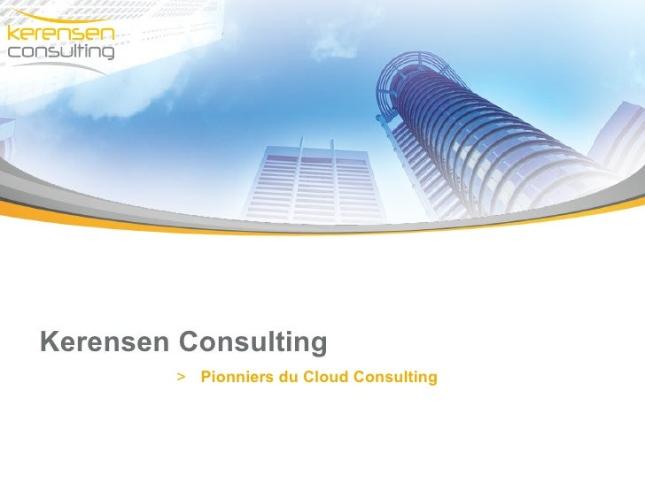 Kerensen Consulting         > Pionniers du Cloud Consulting