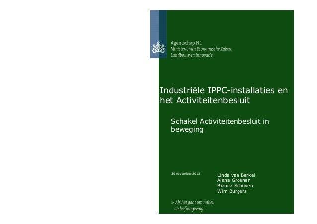 Industriële IPPC-installaties enhet Activiteitenbesluit  Schakel Activiteitenbesluit in  beweging  30 november 2012       ...