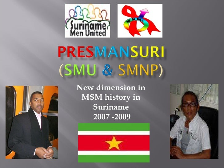 New dimension in  MSM history in  Suriname  2007 -2009