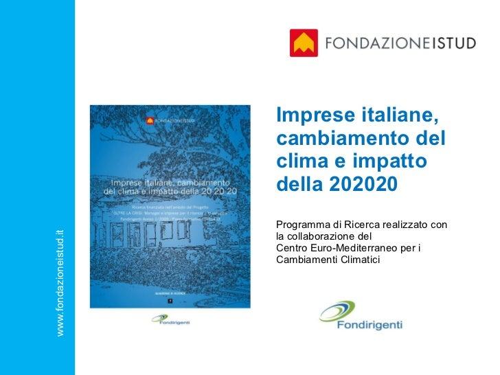 Imprese italiane, cambiamento del clima e impatto della 202020 Programma di Ricerca realizzato con la collaborazione del ...
