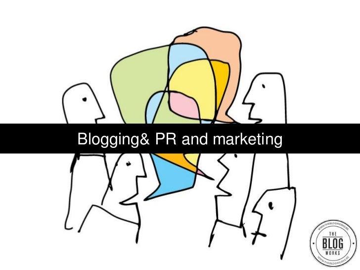 Blogging& PR and marketing