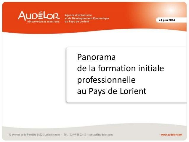 24 juin 2014 Panorama de la formation initiale professionnelle au Pays de Lorient