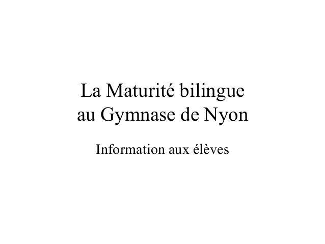 La Maturité bilingue  au Gymnase de Nyon  Information aux élèves