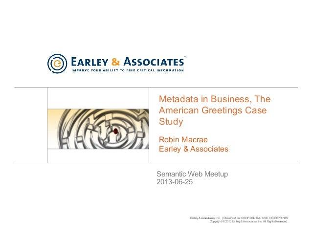 Earley & Associates, Inc. | Classification: CONFIDENTIAL USE, NO REPRINTSCopyright © 2013 Earley & Associates, Inc. All Ri...