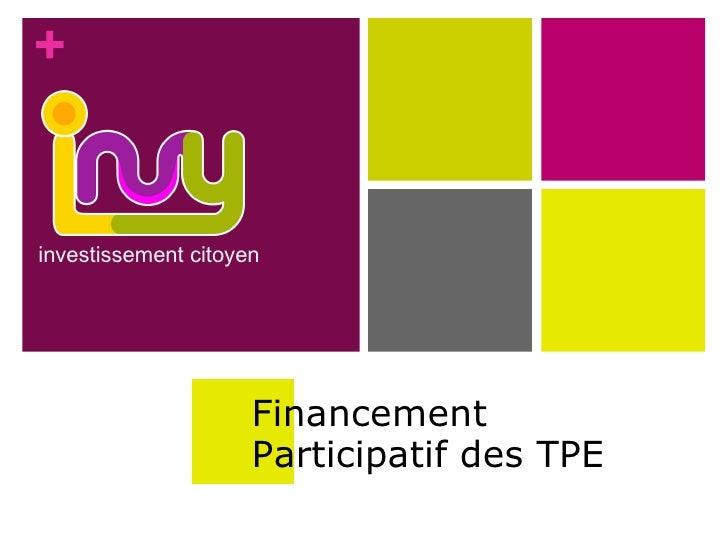 +investissement citoyen                     Financement                     Participatif des TPE
